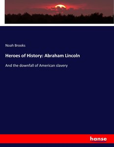 Heroes of History: Abraham Lincoln