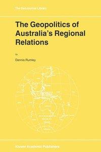 The Geopolitics of Australia's Regional Relations