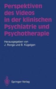 Perspektiven des Videos in der klinischen Psychiatrie und Psycho
