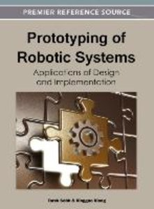 Prototyping of Robotic Systems: Applications of Design and Imple