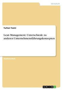 Lean Management. Unterschiede zu anderen Unternehmensführungskon