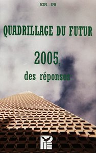 Quadrillage du futur 2005, des réponses