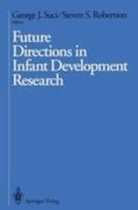 Future Directions in Infant Development Research