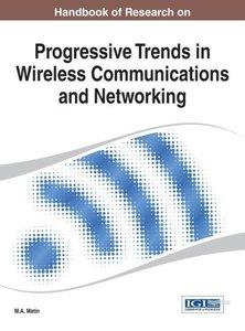Handbook of Research on Progressive Trends in Wireless Communica