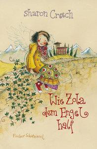 Creech, S: Wie Zola dem Engel half