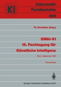 GWAI-91 15. Fachtagung für Künstliche Intelligenz