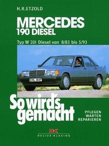 So wird's gemacht. Mercedes 190 Diesel 2,0l/53 kW/72 PS