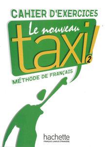 Le nouveau taxi ! 02. Cahier d'exercices
