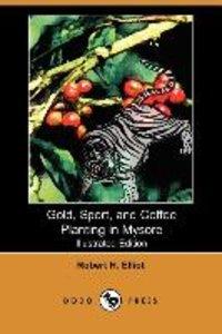 Gold, Sport, and Coffee Planting in Mysore (Dodo Press)