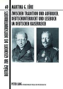 Zwischen Tradition und Aufbruch. Deutschunterricht und Lesebuch