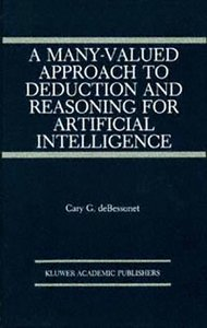 A Many-Valued Approach to Deduction and Reasoning for Artificial