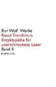 Raoul Tranchirers Enzyklopädie für unerschrockene Leser in drei