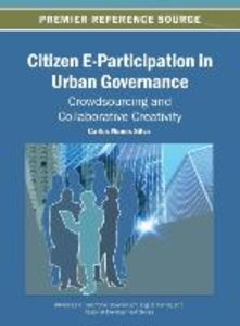 Citizen E-Participation in Urban Governance: Crowdsourcing and C