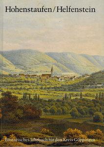 Hohenstaufen/Helfenstein. Historisches Jahrbuch für den Kreis Gö