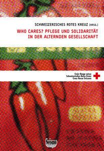 Who cares? Pflege und Solidarität in der alternden Gesellschaft