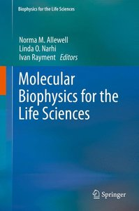 Molecular Biophysics for the Life Sciences