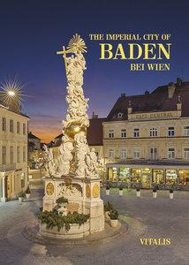 The Imperial City of Baden bei Wien (Kaiserstadt Baden bei Wien)