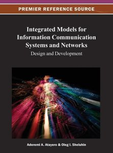 Integrated Models for Information Communication Systems and Netw