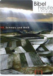Bibel heute / Schwarz und Weiss
