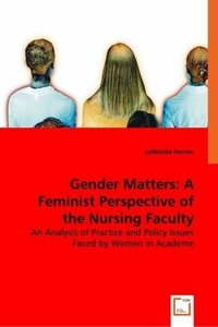 Gender Matters: A Feminist Perspective of the Nursing Faculty Sh