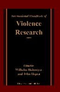 International Handbook of Violence Research. Volume 1+2