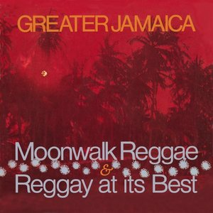 Greater Jamaica Moonwalk Reggae (Exp.Edition)