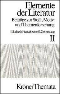 Elemente der Literatur. Beiträge zur Stoff-, Motiv- und Themenfo