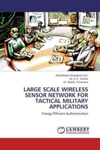 LARGE SCALE WIRELESS SENSOR NETWORK FOR TACTICAL MILITARY APPLIC
