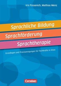 Sprachliche Bildung, Sprachförderung, Sprachtherapie