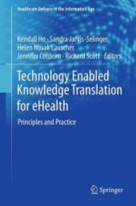 Technology Enabled Knowledge Translation for eHealth