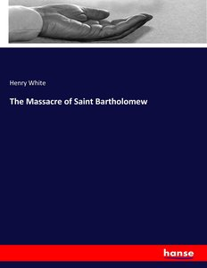 The Massacre of Saint Bartholomew