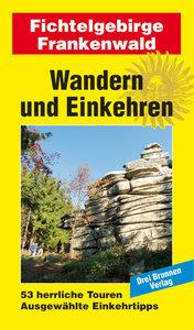 Wandern und Einkehren 44 Fichtelgebirge - Frankenwald