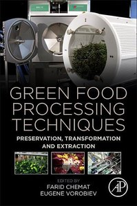 Green Food Processing Techniques: Preservation, Transformation a