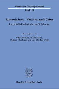 Itineraria iuris - Von Rom nach China.