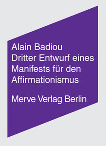 Dritter Entwurf eines Manifestes für den Affirmationismus