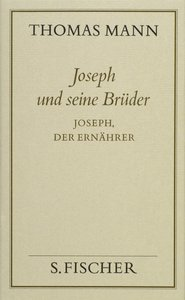 Joseph und seine Brüder IV. Joseph, der Ernährer ( Frankfurter A