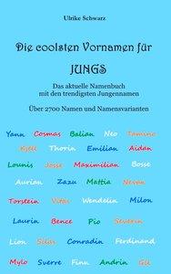 Die coolsten Vornamen für Jungs - Das aktuelle Namenbuch mit den