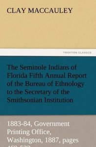 The Seminole Indians of Florida Fifth Annual Report of the Burea