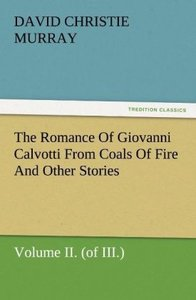 The Romance Of Giovanni Calvotti From Coals Of Fire And Other St