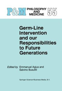 Germ-Line Intervention and Our Responsibilities to Future Genera