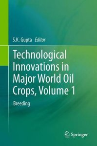 Technological Innovations in Major World Oil Crops, Volume 1