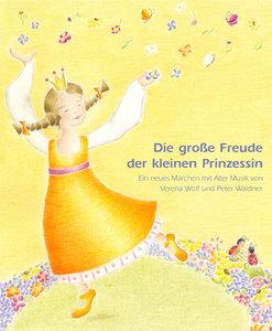 Die große Freude der kleinen Prinzessin, mit Audio-CD