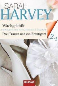 Wachgeküßt / Drei Frauen und ein Bräutigam