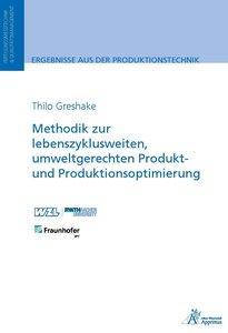 Methodik zur lebenszyklusweiten, umweltgerechten Produkt- und Pr
