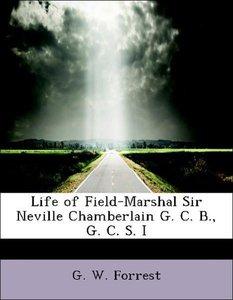 Life of Field-Marshal Sir Neville Chamberlain G. C. B., G. C. S.