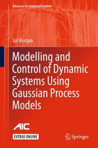 Modelling and Control of Dynamic Systems Using Gaussian Process