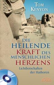 DIE HEILENDE KRAFT DES MENSCHLICHEN HERZENS (mit CD)