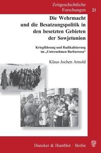 Die Wehrmacht und die Besatzungspolitik in den besetzten Gebiete