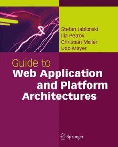 Guide to Web Application and Platform Architectures