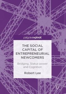 The Social Capital of Entrepreneurial Newcomers